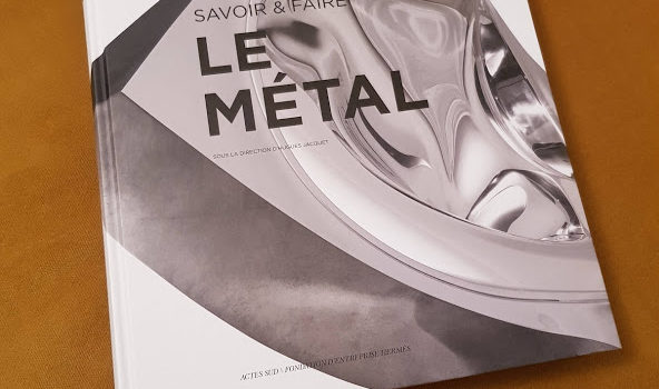 """Publication of the book """"le métal"""" in the """"savoir et faire"""" collection, Actes Sud editions"""