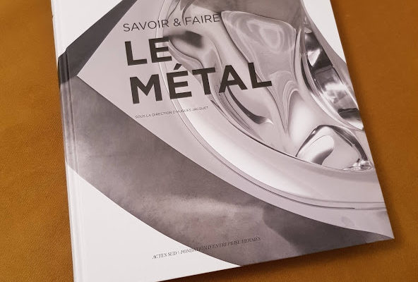 "Publication of the book ""le métal"" in the ""savoir et faire"" collection, Actes Sud editions"